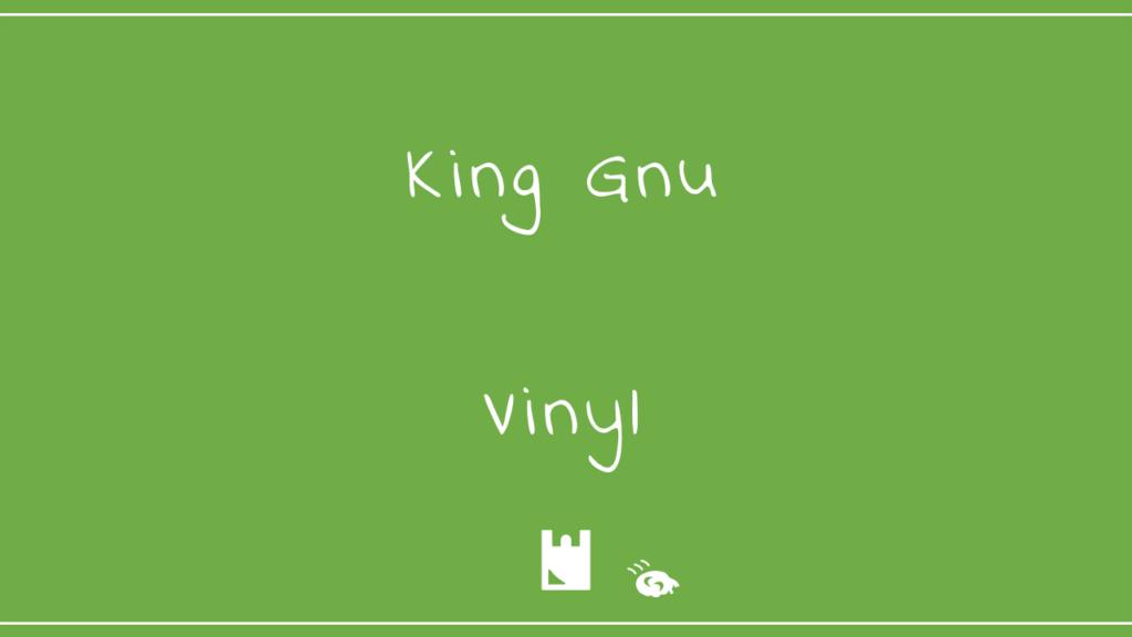 King Gnu-Vinyl