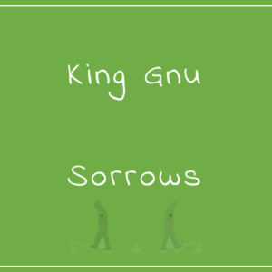 King Gnu-Sorrows