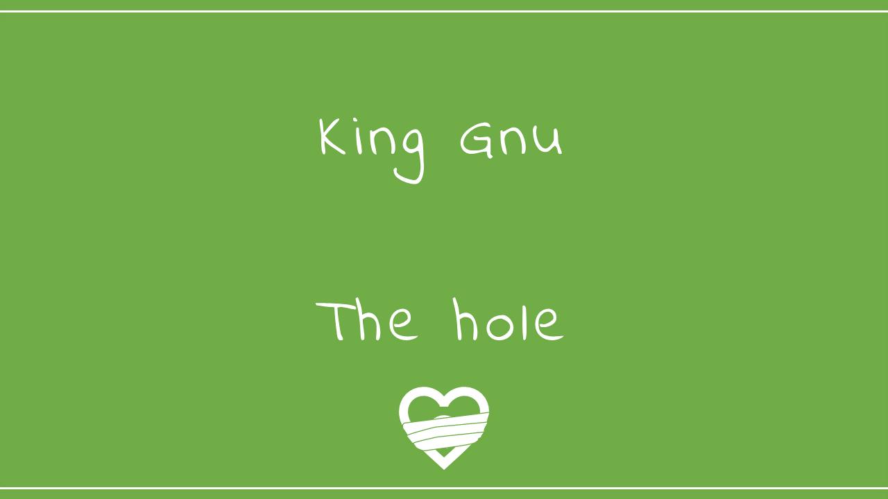 King Gnu-The hole